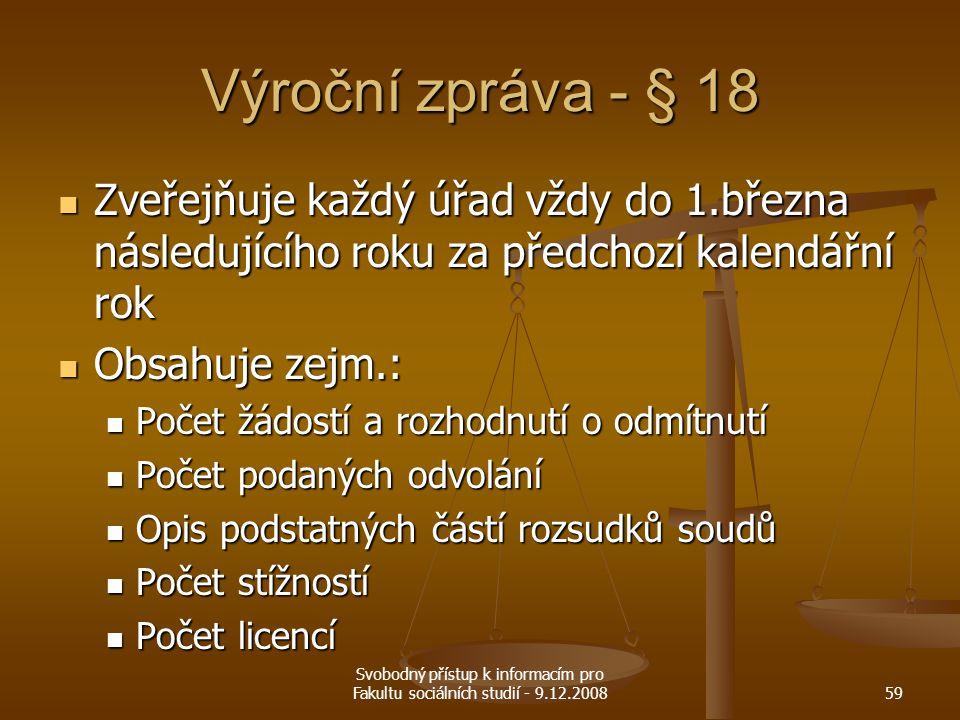 Výroční zpráva - § 18 Zveřejňuje každý úřad vždy do 1.března následujícího roku za předchozí kalendářní rok.