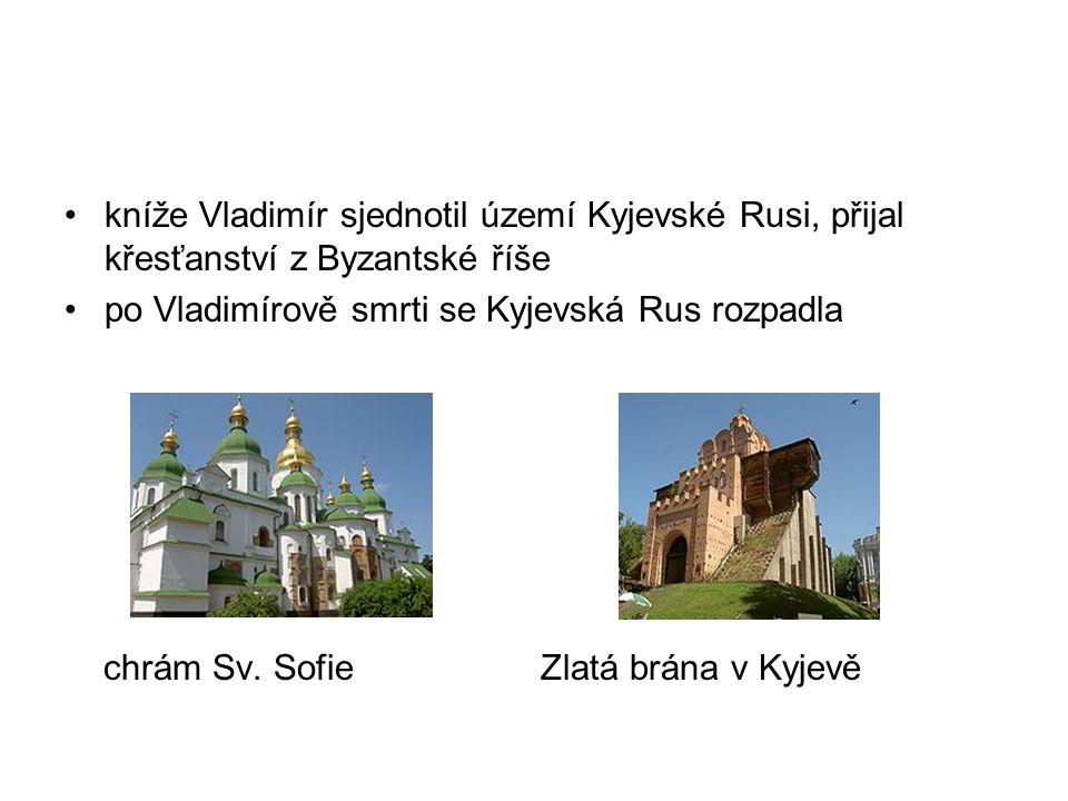 kníže Vladimír sjednotil území Kyjevské Rusi, přijal křesťanství z Byzantské říše