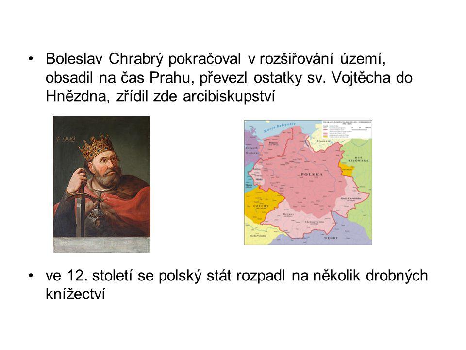 Boleslav Chrabrý pokračoval v rozšiřování území, obsadil na čas Prahu, převezl ostatky sv. Vojtěcha do Hnězdna, zřídil zde arcibiskupství