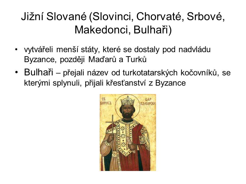 Jižní Slované (Slovinci, Chorvaté, Srbové, Makedonci, Bulhaři)