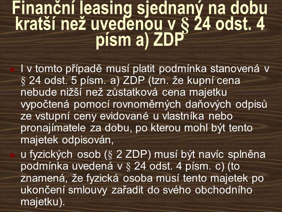 Finanční leasing sjednaný na dobu kratší než uvedenou v § 24 odst