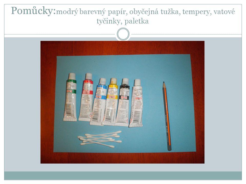 Pomůcky:modrý barevný papír, obyčejná tužka, tempery, vatové tyčinky, paletka
