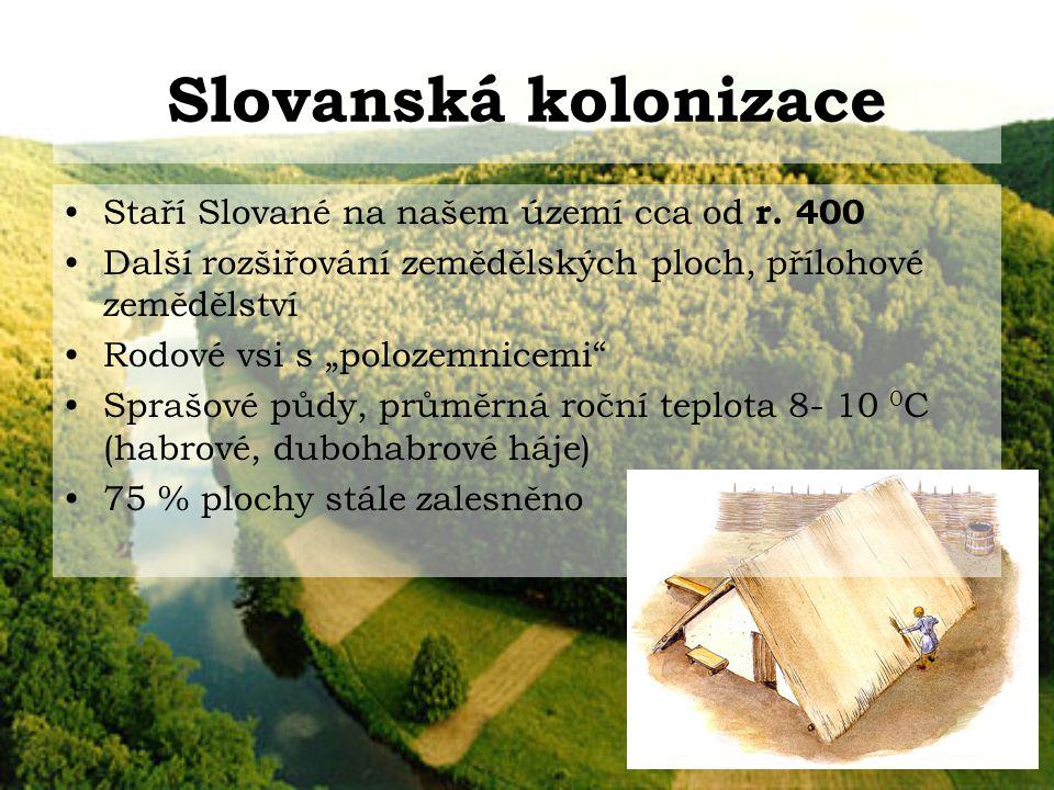 Slovanská kolonizace Staří Slované na našem území cca od r. 400