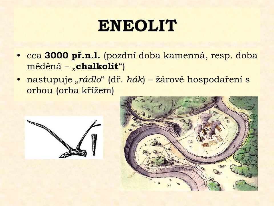 """ENEOLIT cca 3000 př.n.l. (pozdní doba kamenná, resp. doba měděná – """"chalkolit )"""