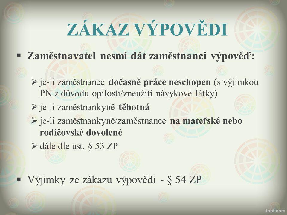 ZÁKAZ VÝPOVĚDI Zaměstnavatel nesmí dát zaměstnanci výpověď: