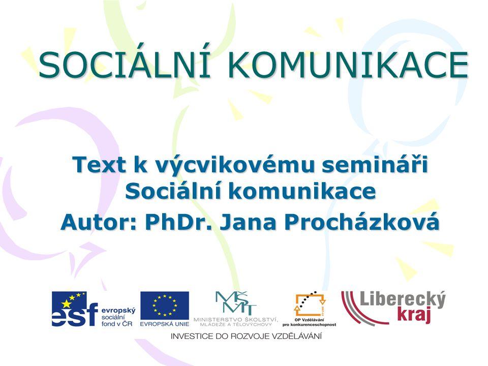 SOCIÁLNÍ KOMUNIKACE Text k výcvikovému semináři Sociální komunikace