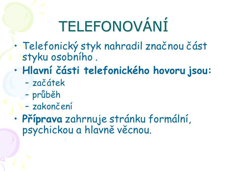 TELEFONOVÁNÍ Telefonický styk nahradil značnou část styku osobního .