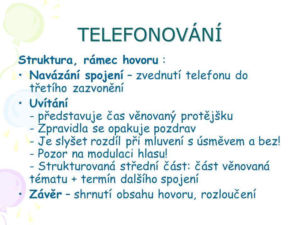 TELEFONOVÁNÍ Struktura, rámec hovoru :