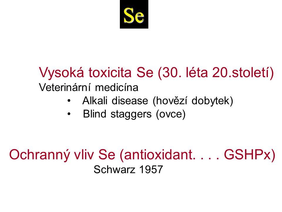 Se Vysoká toxicita Se (30. léta 20.století)