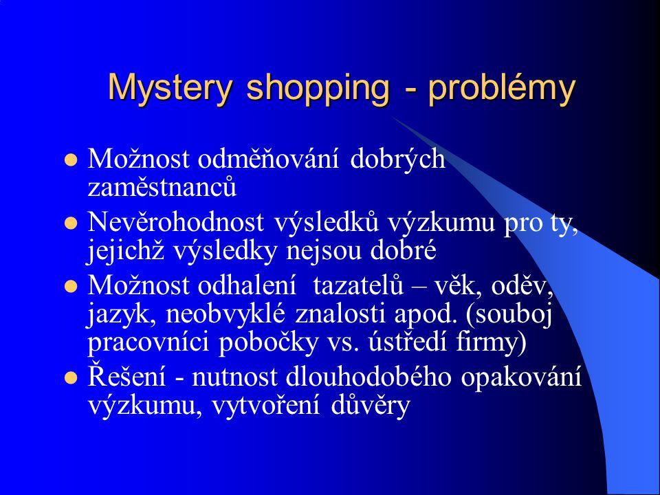 Mystery shopping - problémy
