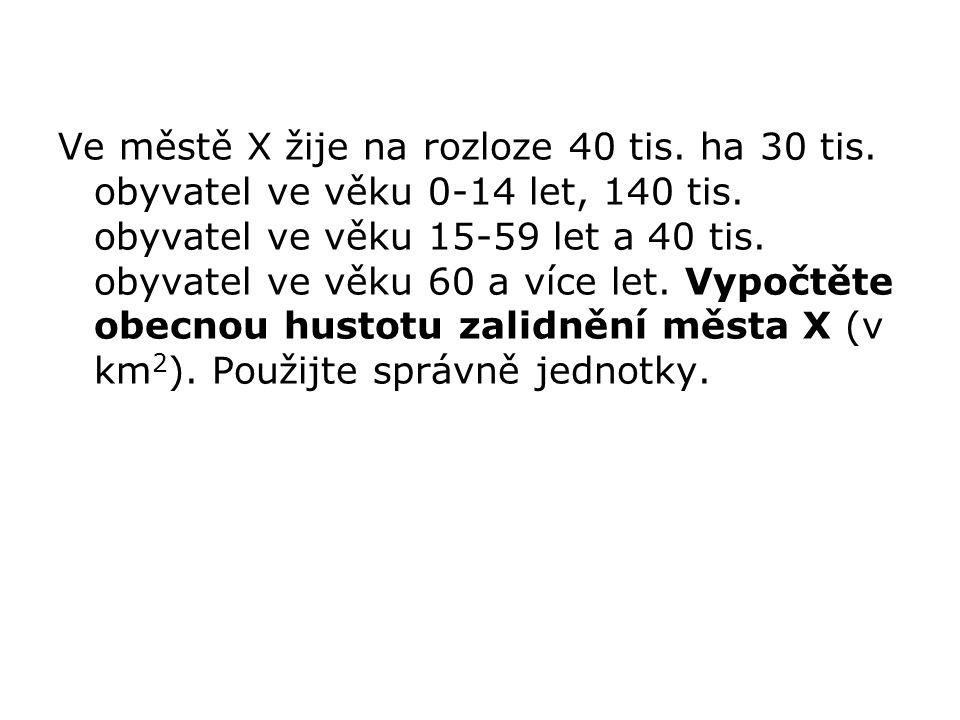 Ve městě X žije na rozloze 40 tis. ha 30 tis