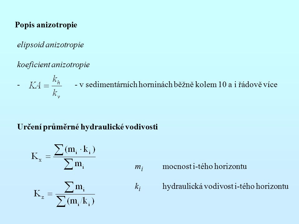 Popis anizotropie elipsoid anizotropie. koeficient anizotropie. - - v sedimentárních horninách běžně kolem 10 a i řádově více.
