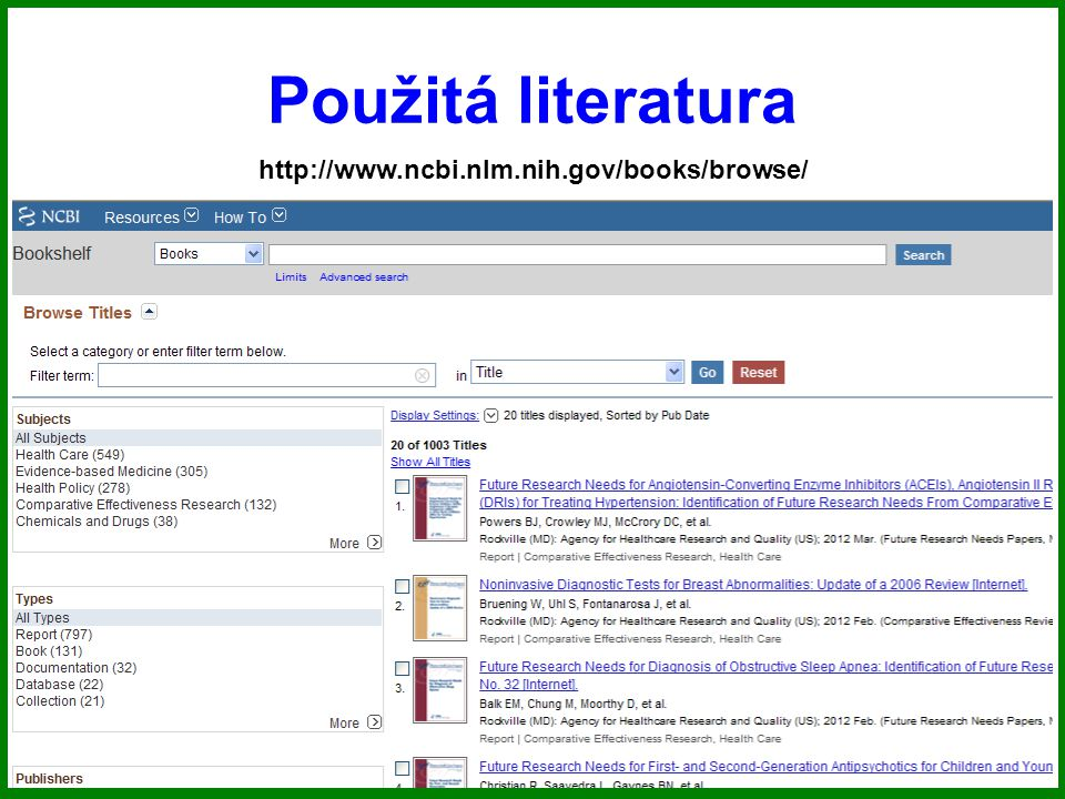 Použitá literatura http://www.ncbi.nlm.nih.gov/books/browse/