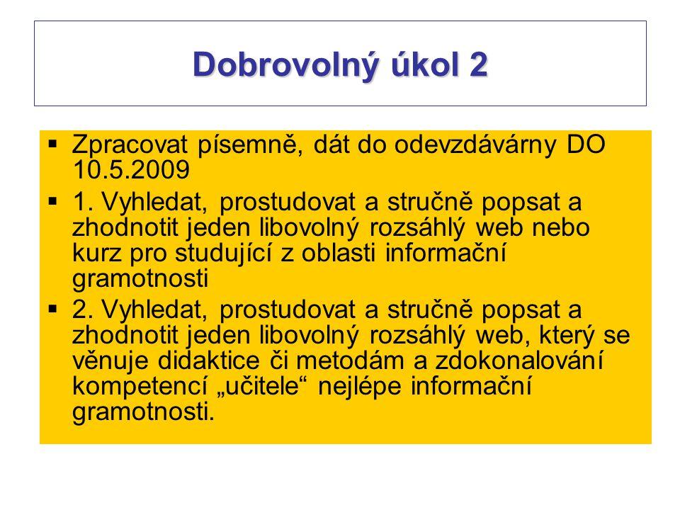 Dobrovolný úkol 2 Zpracovat písemně, dát do odevzdávárny DO 10.5.2009