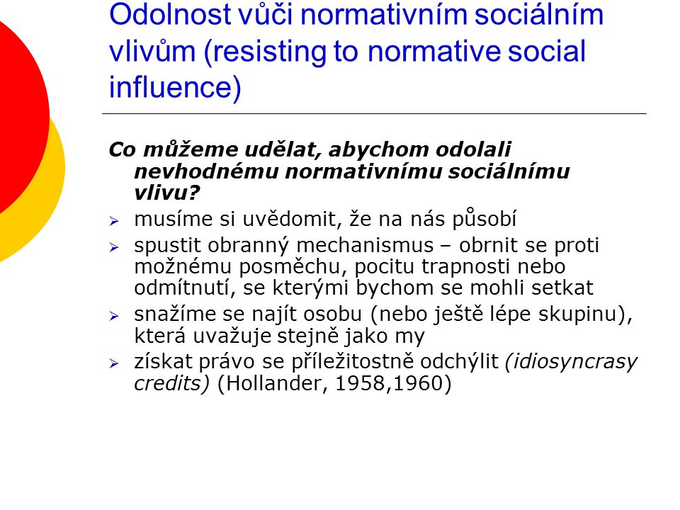 Odolnost vůči normativním sociálním vlivům (resisting to normative social influence)