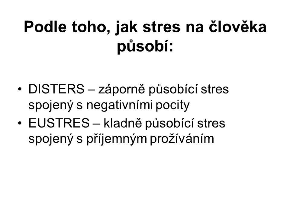 Podle toho, jak stres na člověka působí: