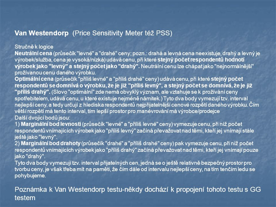 Van Westendorp (Price Sensitivity Meter též PSS)