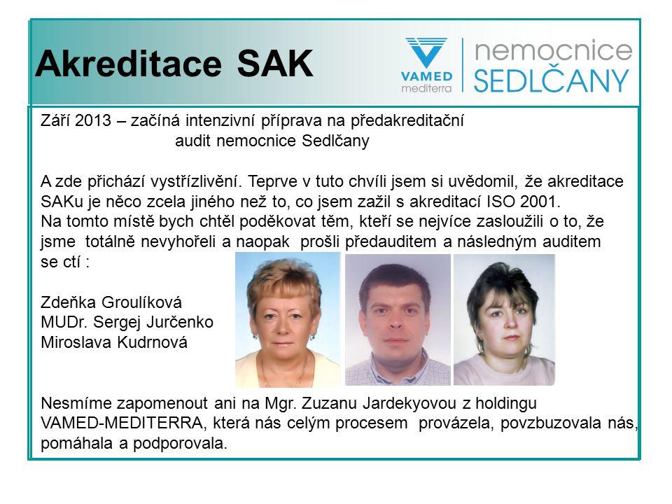 Akreditace SAK Září 2013 – začíná intenzivní příprava na předakreditační. audit nemocnice Sedlčany.