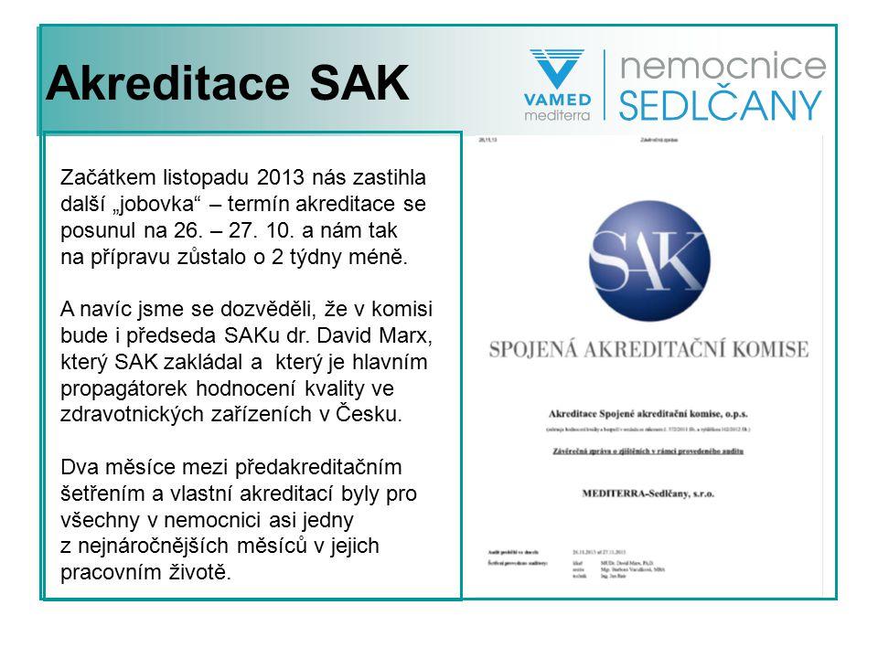 """Akreditace SAK Začátkem listopadu 2013 nás zastihla další """"jobovka – termín akreditace se posunul na 26. – 27. 10. a nám tak."""