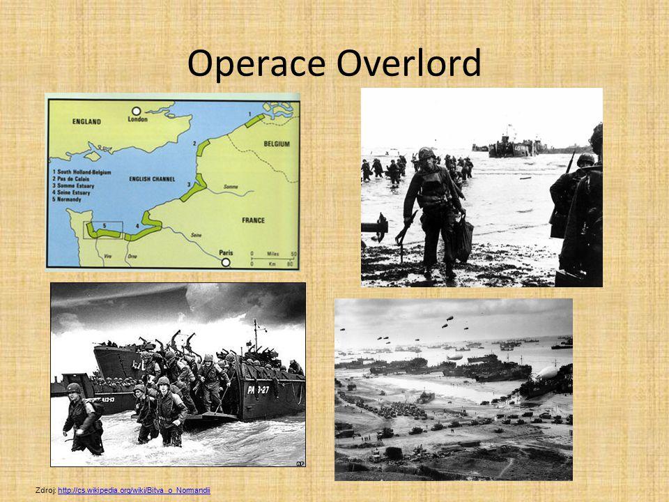 Operace Overlord Zdroj: http://cs.wikipedia.org/wiki/Bitva_o_Normandii