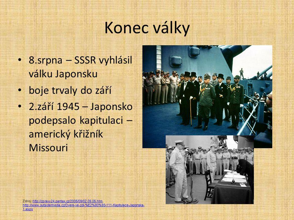 Konec války 8.srpna – SSSR vyhlásil válku Japonsku boje trvaly do září
