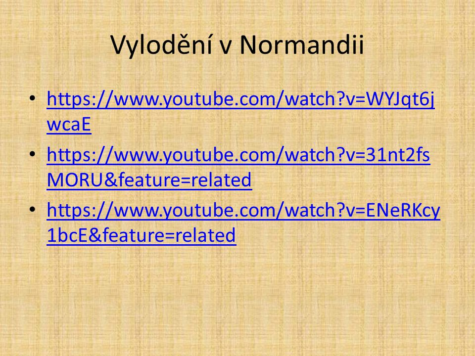Vylodění v Normandii https://www.youtube.com/watch v=WYJqt6jwcaE
