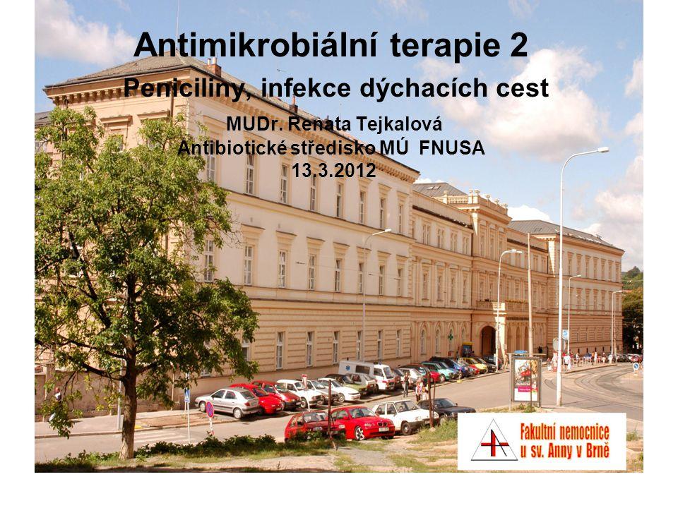 Antimikrobiální terapie 2 Peniciliny, infekce dýchacích cest MUDr
