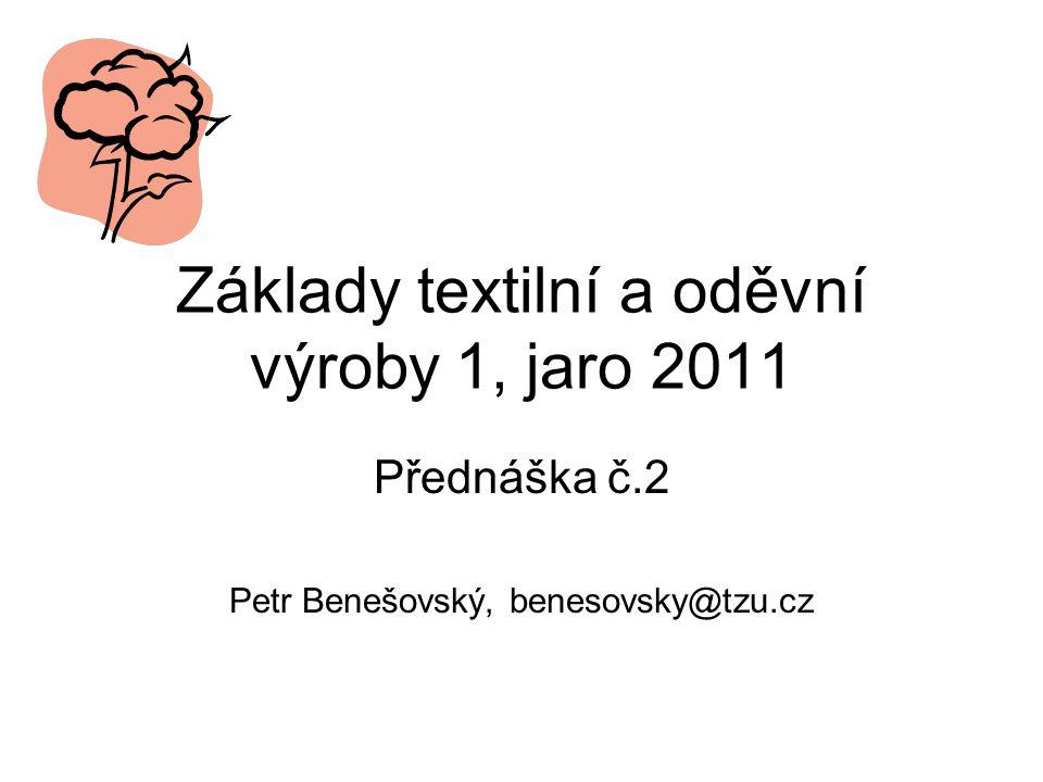 Základy textilní a oděvní výroby 1, jaro 2011
