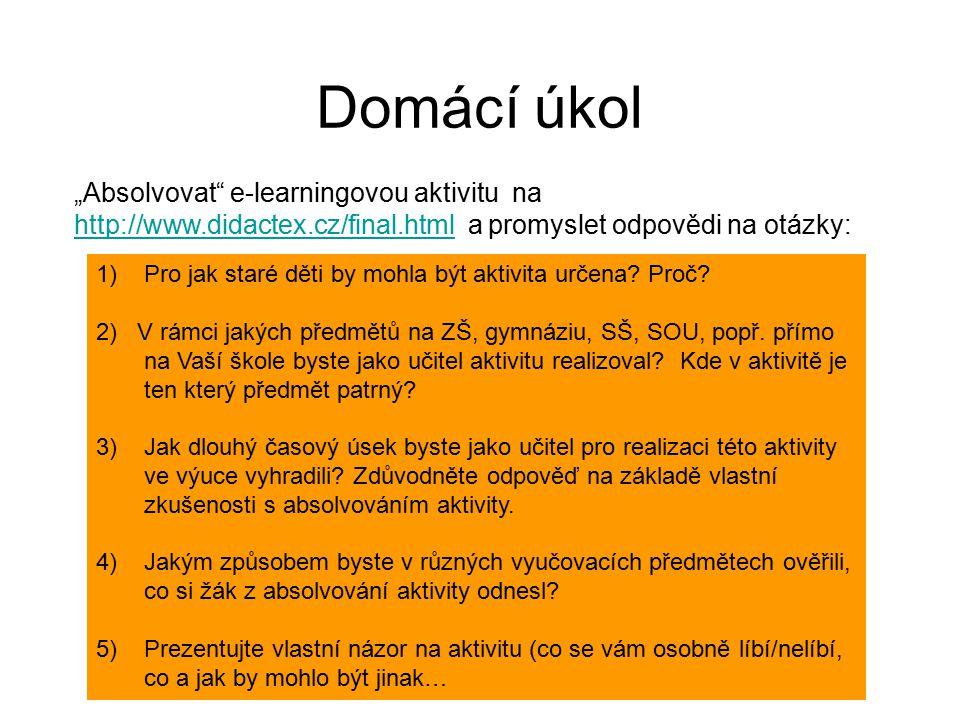 """Domácí úkol """"Absolvovat e-learningovou aktivitu na http://www.didactex.cz/final.html a promyslet odpovědi na otázky:"""
