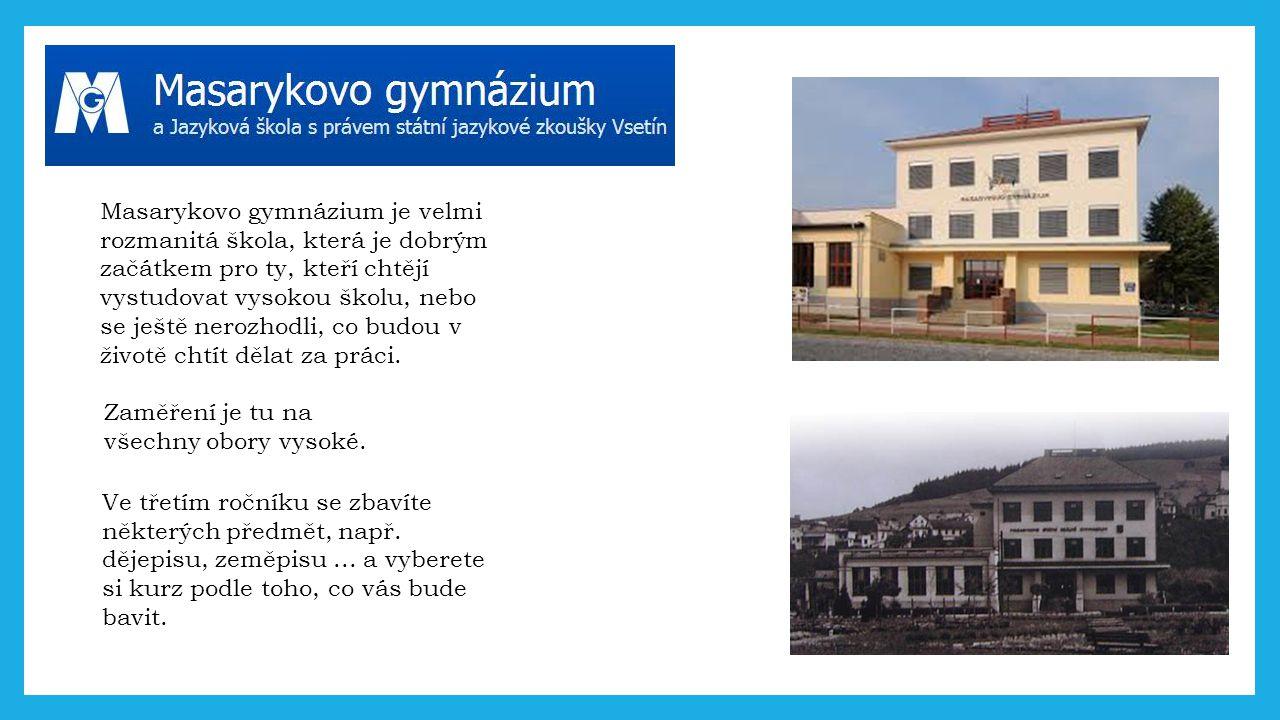 Masarykovo gymnázium je velmi rozmanitá škola, která je dobrým začátkem pro ty, kteří chtějí vystudovat vysokou školu, nebo se ještě nerozhodli, co budou v životě chtít dělat za práci.