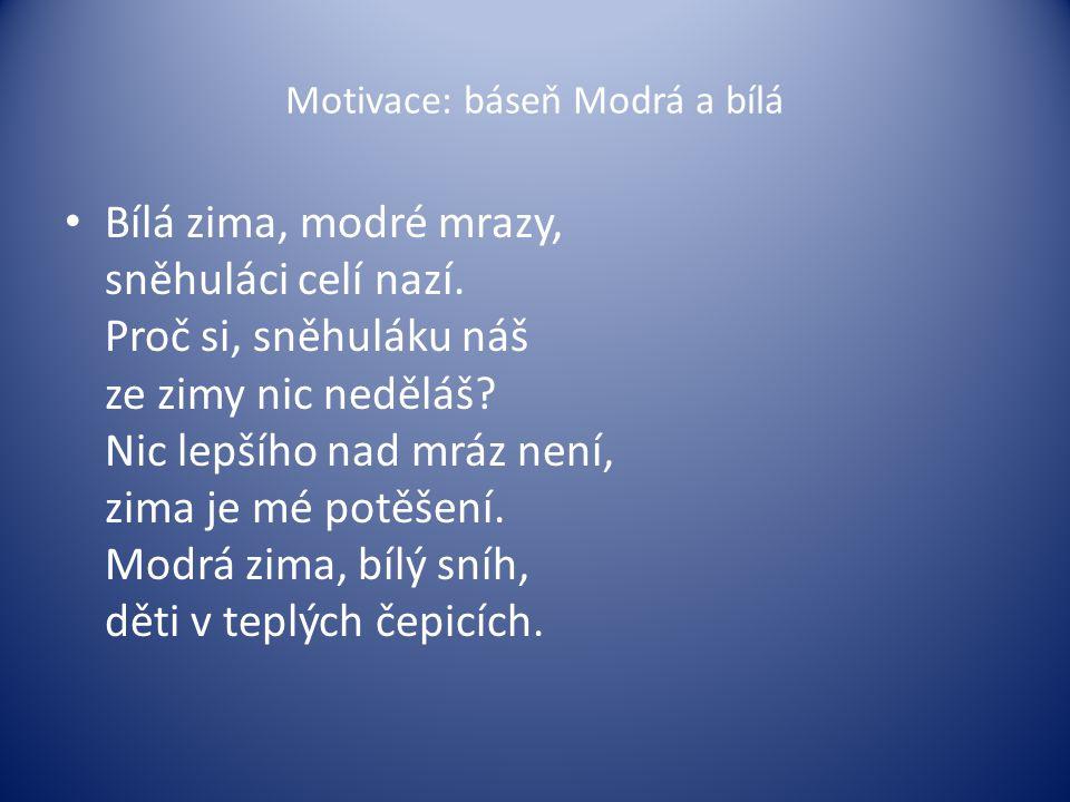 Motivace: báseň Modrá a bílá
