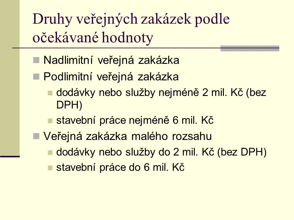 Druhy veřejných zakázek podle očekávané hodnoty