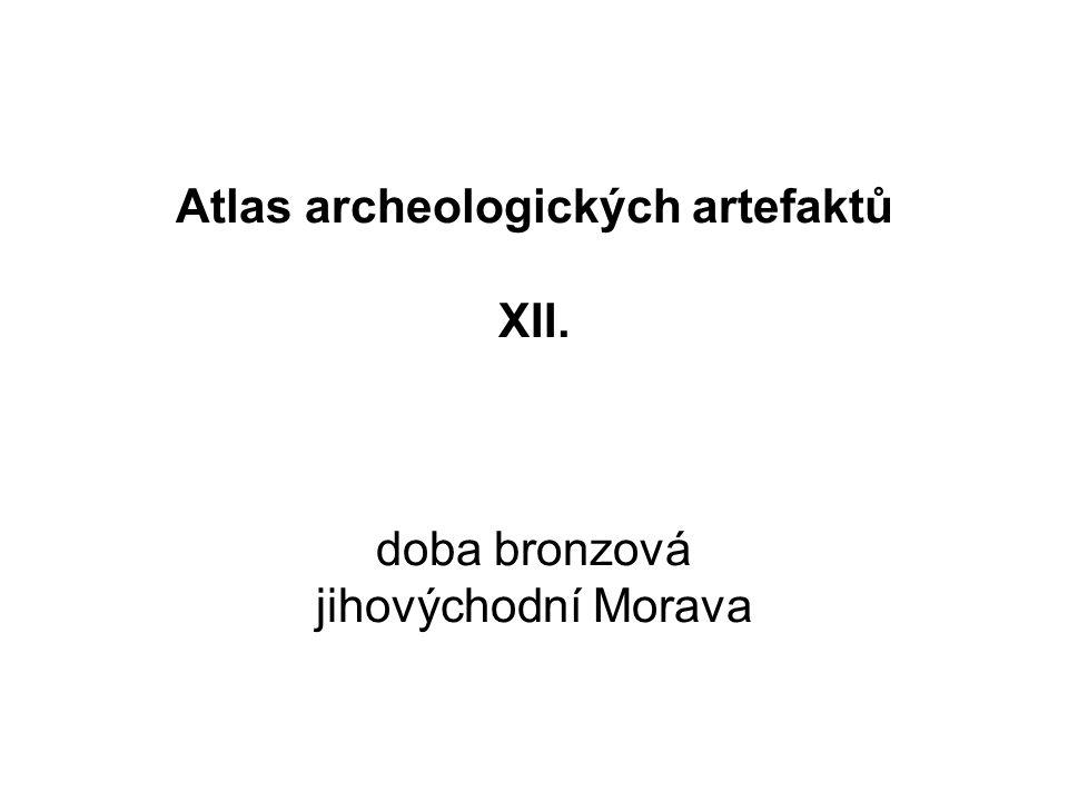 Atlas archeologických artefaktů XII. doba bronzová jihovýchodní Morava