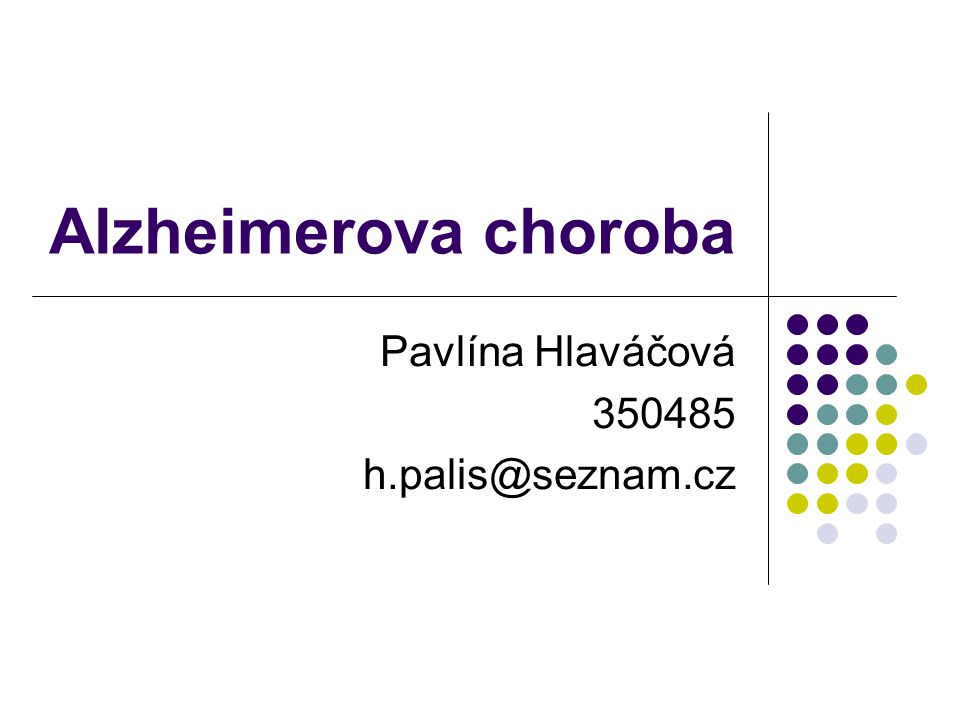 Pavlína Hlaváčová 350485 h.palis@seznam.cz