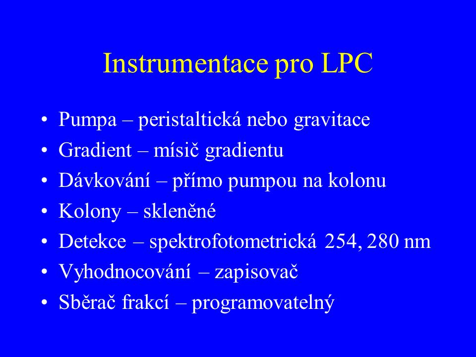 Instrumentace pro LPC Pumpa – peristaltická nebo gravitace