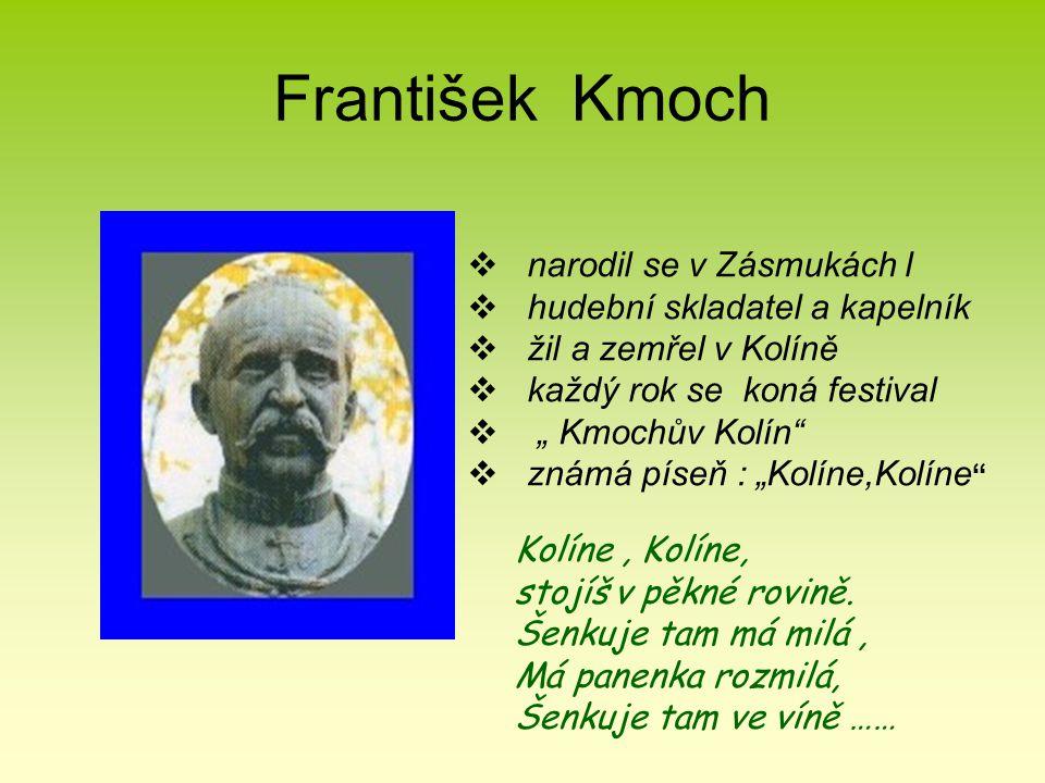 František Kmoch narodil se v Zásmukách l hudební skladatel a kapelník