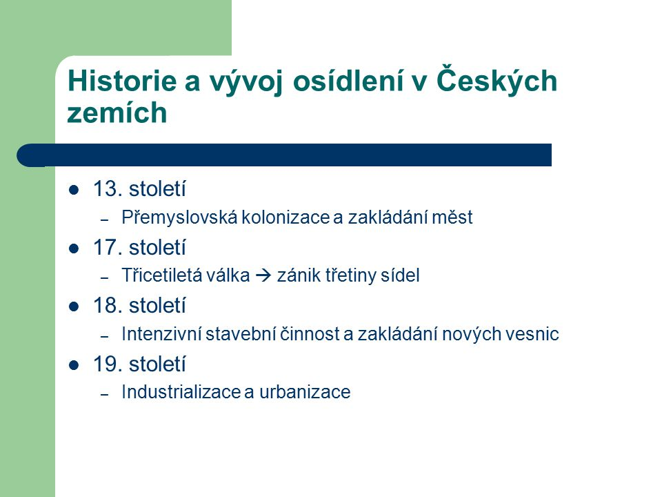Historie a vývoj osídlení v Českých zemích