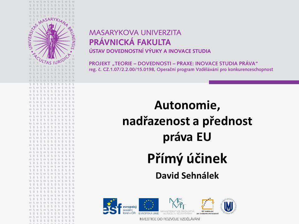 Autonomie, nadřazenost a přednost práva EU