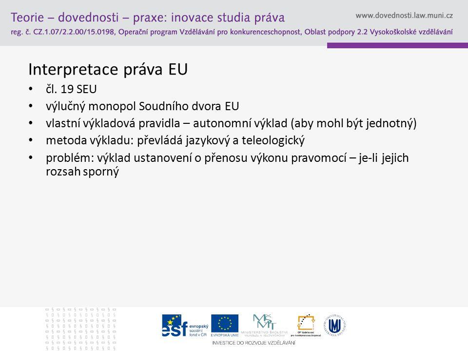 Interpretace práva EU čl. 19 SEU výlučný monopol Soudního dvora EU