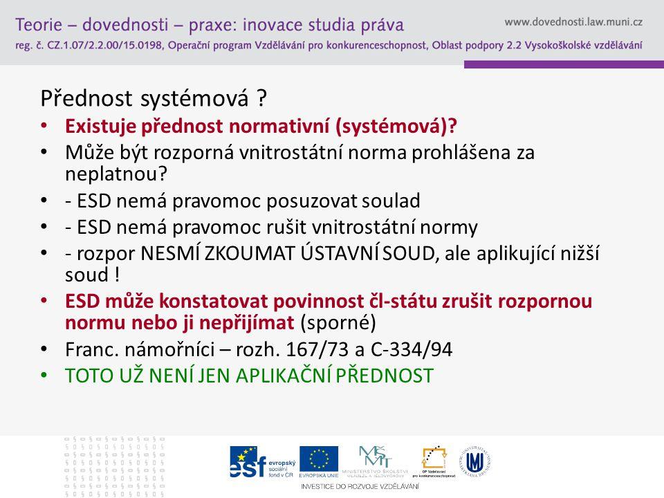 Přednost systémová Existuje přednost normativní (systémová)