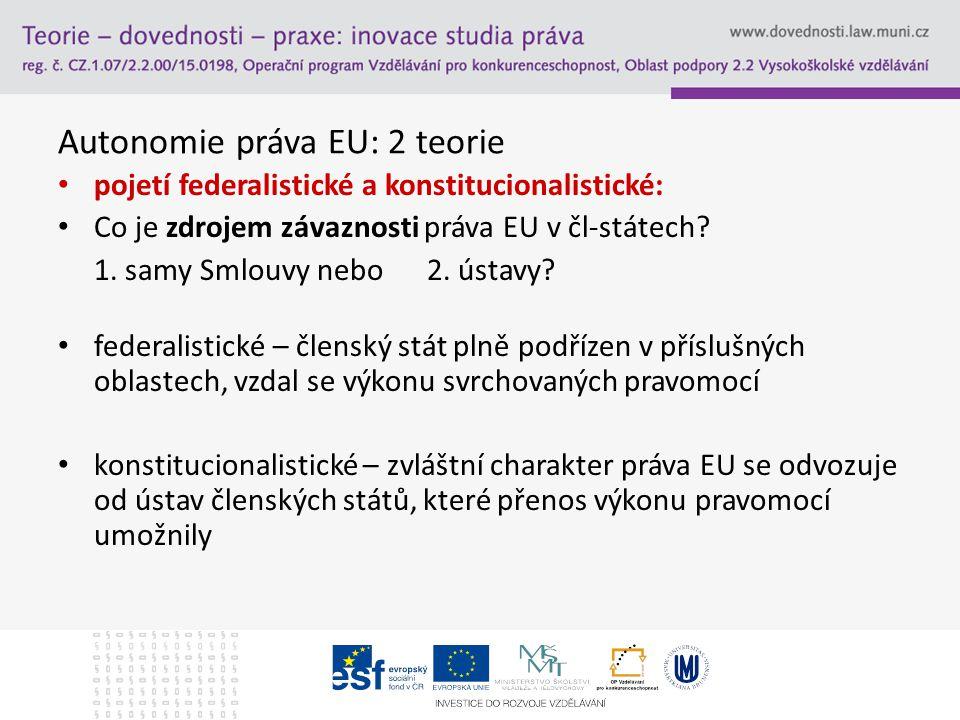 Autonomie práva EU: 2 teorie