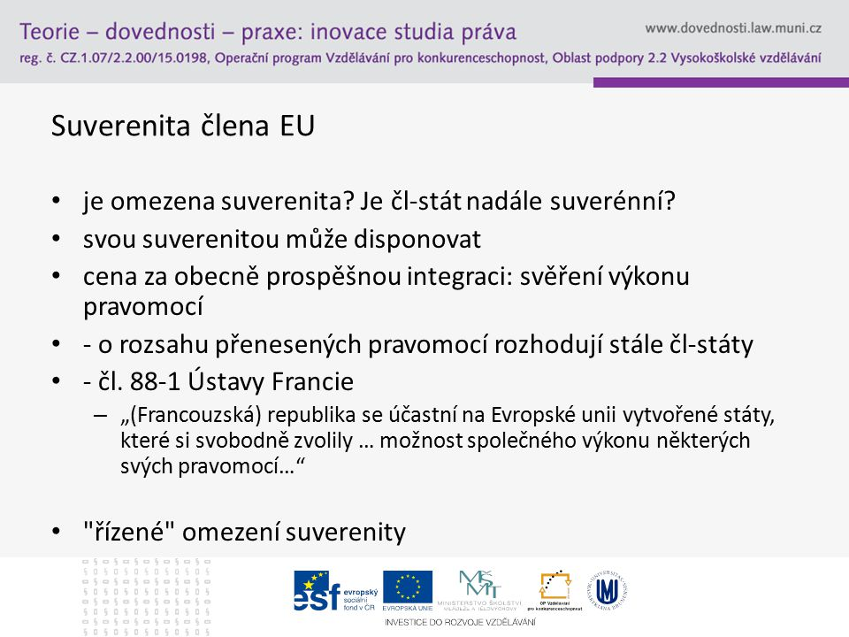 Suverenita člena EU je omezena suverenita Je čl-stát nadále suverénní svou suverenitou může disponovat.