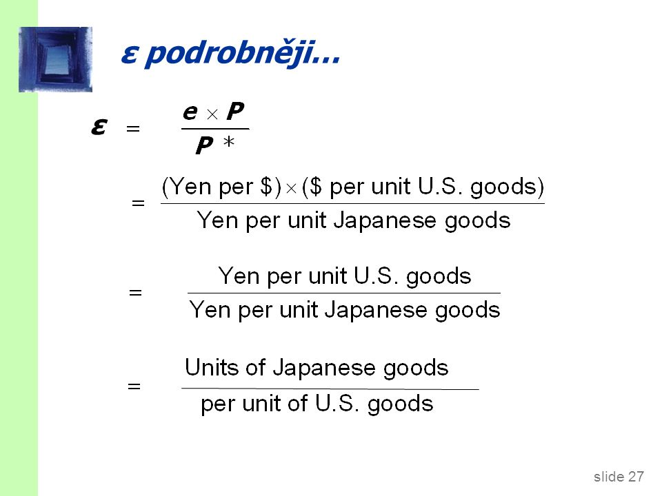 ~ McPříklad ~ ε 1 statek: Big Mac cena v Japonsku: P* = 200 Yen