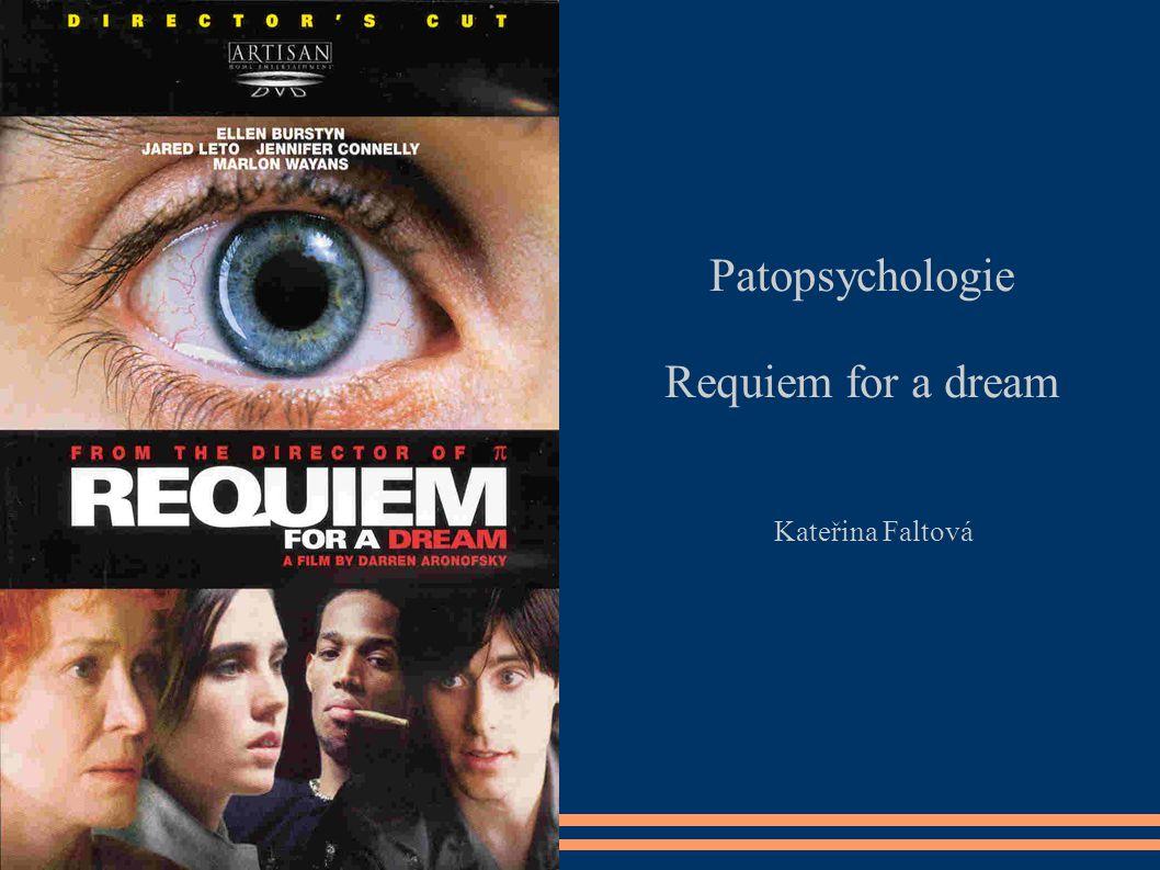 Patopsychologie Requiem for a dream Kateřina Faltová