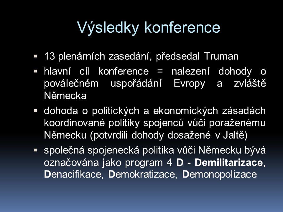 Výsledky konference 13 plenárních zasedání, předsedal Truman