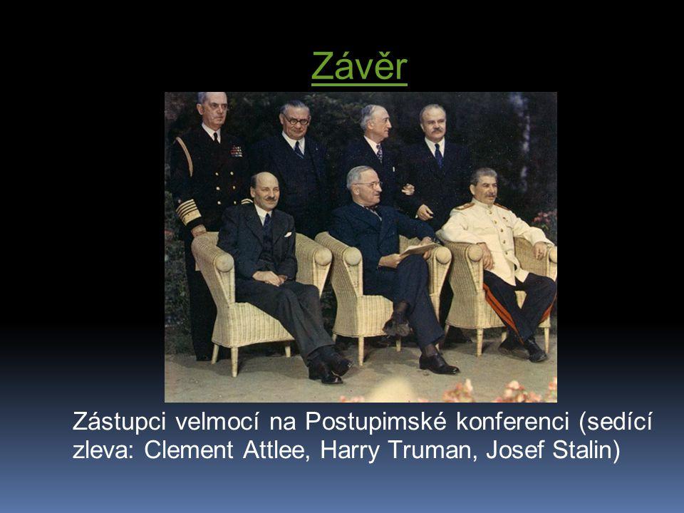 Závěr Zástupci velmocí na Postupimské konferenci (sedící zleva: Clement Attlee, Harry Truman, Josef Stalin)