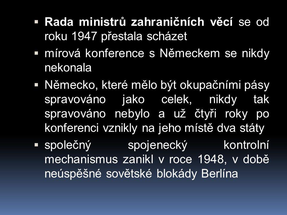 Rada ministrů zahraničních věcí se od roku 1947 přestala scházet