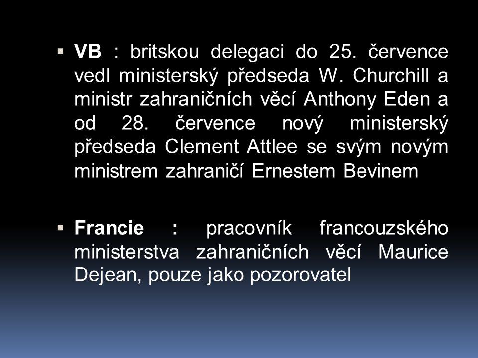 VB : britskou delegaci do 25. července vedl ministerský předseda W