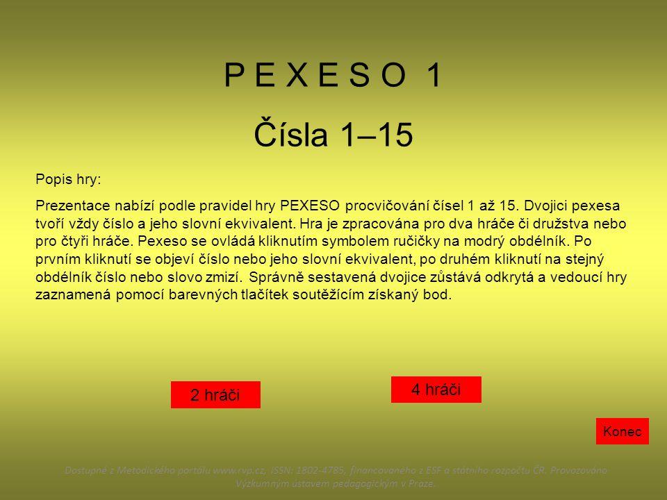 P E X E S O 1 Čísla 1–15 4 hráči 2 hráči Popis hry: