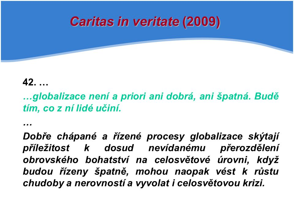 Caritas in veritate (2009) 42. …